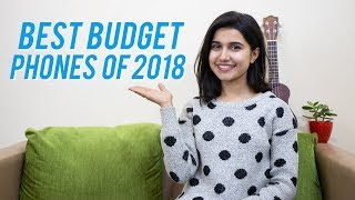My picks of the Best Budget phones of 2018!