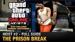 GTA Online Heist #2 - The Prison Break (Elite Challenge & Criminal Mastermind)