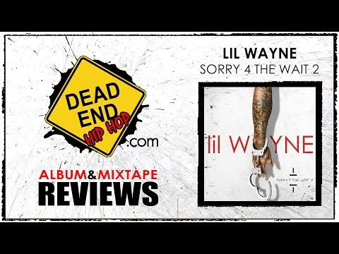 Lil Wayne - Sorry 4 The Wait 2 Mixtape Review/Convo | DEHH