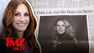 Julia Roberts' 'Holes Get Better' Headline Goes Viral   TMZ TV