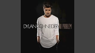 Dylan Schneider No Problem