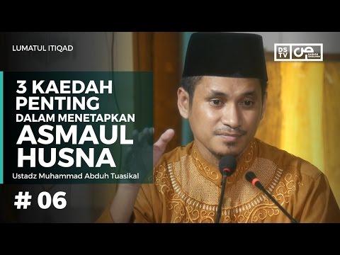 Lumatul Itiqad (6) : 3 Kaedah Penting Dalam Menetapkan Asmaul Husna - Ustadz M Abduh Tuasikal