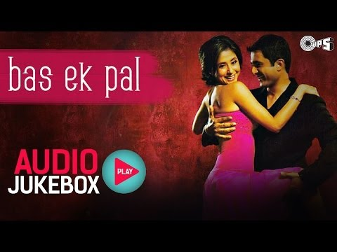 Bas Ek Pal - Full Songs Jukebox | Juhi Urmila Jimmy Sanjay Suri...