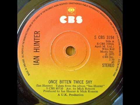 Ian Hunter - Once Bitten Twice Shy