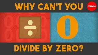Why can't you divide by zero? - TED-Ed