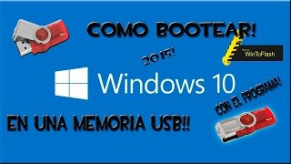 Como Bootear Windows 10, En Memoria USB, Con Wintoflash!! 2015!
