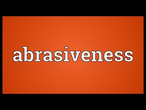 Header of Abrasiveness