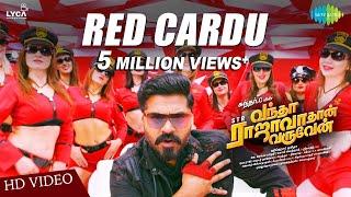 Red Cardu | Video | Vantha Rajavathaan Varuven