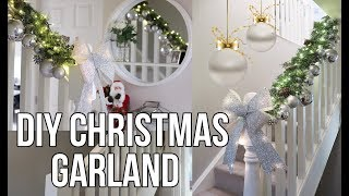 DIY GLAM CHRISTMAS GARLAND   HOW TO DECORATE A STAIRCASE GARLAND