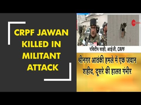 Breaking News: CRPF jawan killed in militant attack in Srinagar