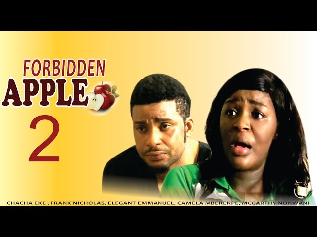 Forbidden Apple 2   - 2015 Latest Nigerian Nollywood Movie