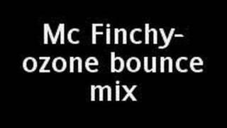 mc finchy-ozone bounce