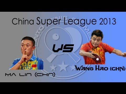 Chinese Table Tennis Super League 2013: Ma Lin vs. Wang Hao