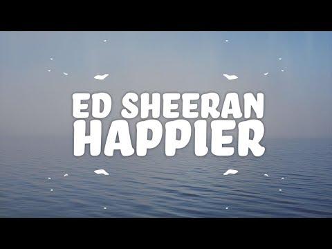 Ed Sheeran - Happier (Lyrics) 🙂