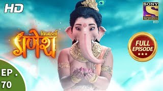 Vighnaharta Ganesh - Ep 70 - Full Episode - 29th November, 2017