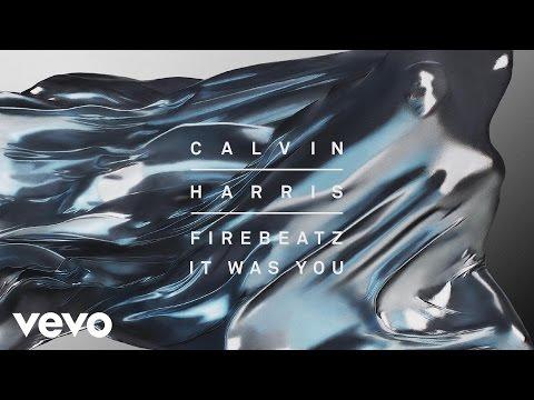 Calvin Harris, Firebeatz - It Was You [Audio]
