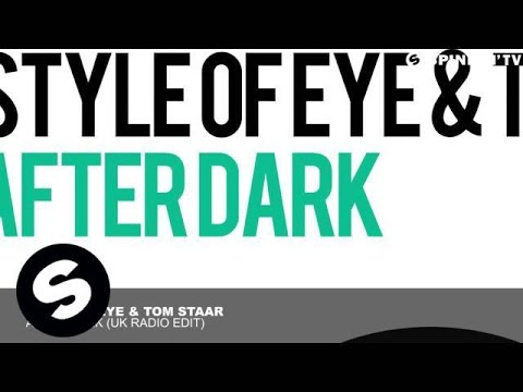 Style Of Eye & Tom Staar - After Dark (UK Radio Edit)