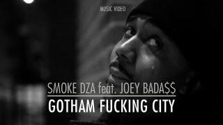 Smoke DZA - Gotham Fucking City Ft. Joey Bada$$