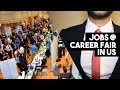 Getting JOBS At CAREER FAIR In US | Experience