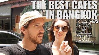 Bangkok, Thailand | Coolest Bangkok Cafes! | South East Asia Vlog E75