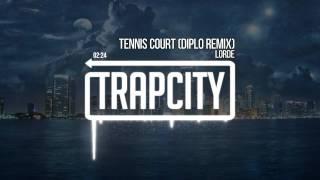 Lorde - Tennis Court (Diplo Remix)