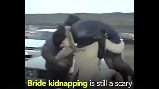 Bride Kidnapping still practiced throughout the World!