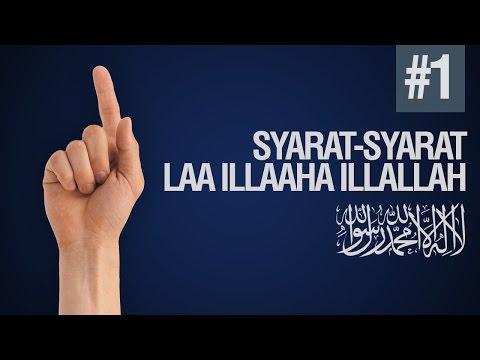 Syarat - Syarat LAA ILAAHA ILLALAH - Ustadz Ahmad Zainuddin Al Banjary
