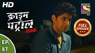 Crime Patrol Satark Season 2 - Ep 87 - Full Episode - 12th November, 2019