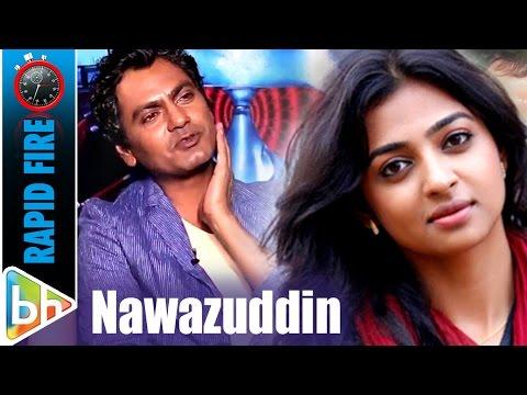 Nawazuddin Siddiqui's KILLER Rapid Fire On Chitrangda Singh | Amy Jackson | Radhika | Anurag