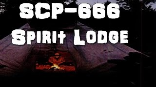 SCP-666 Spirit Lodge | Object Class: Euclid | Building scp