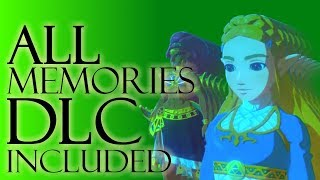 Zelda BotW: All memories (including DLC) - in order - !!SPOILERS!!