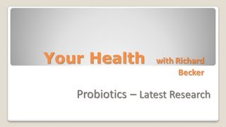 Probiotics - The Latest Research