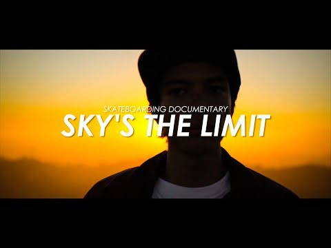 Skateboarding Documentary - Sky's The Limit - スケートボード ドキュメンタリー