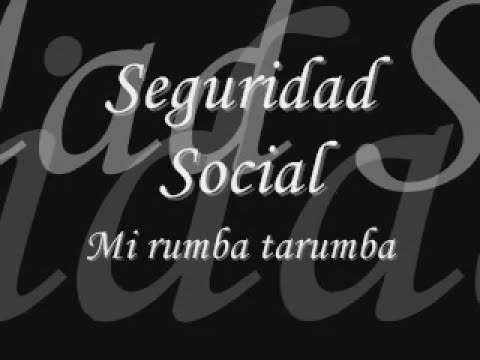 Seguridad Social-Mi rumba tarumba