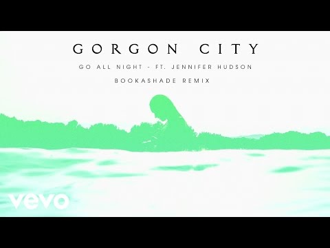 Gorgon City  Go All Night Booka Shade Remix ft Jennifer Hudson