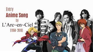Every Anime Song by L'Arc~en~Ciel (and Hyde) (1994-2018)