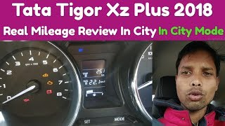 Tata Tigor Xz Plus Real Mileage Review In City In city Mode ( petrol )
