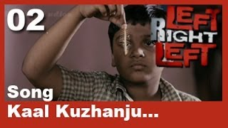 Left Right Left - Left Right Left Clip 2 | Song | Kaal Kuzhanju...