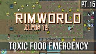 RIMWORLD - Toxic Food Emergency! [Pt.15] A16