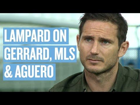 AGUERO, GERRARD & MLS | Frank Lampard on his Premier League career