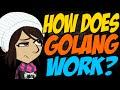 How Does Golang Work?