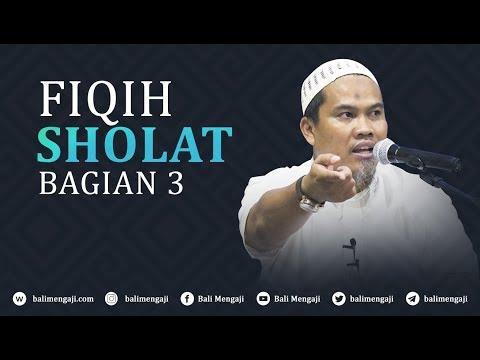 Fiqih Sholat, Bagian 3 - Ustadz Kholiful Hadi