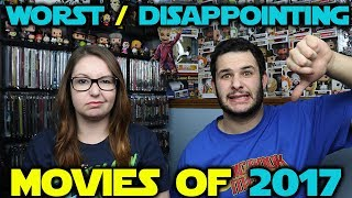 Our Worst // Disappointing Movies of 2017