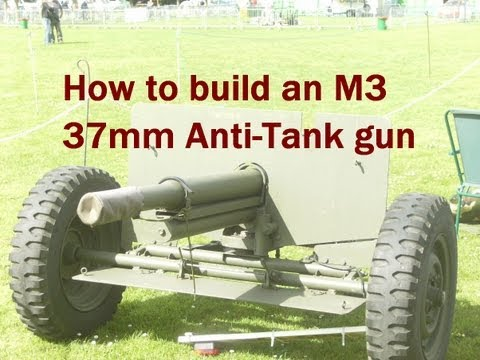 How to make a M3-37mm Anti-tank gun Recap
