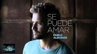Pablo Alborán - Se puede amar (Audio Oficial)