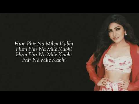 Tulsi Kumar- Phir Na Milen Kabhi Reprise (lyrics)  (t-series) Acoustics Love 2020 Song Video