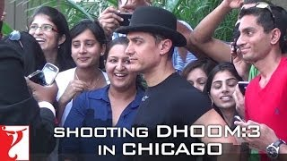 Shooting in Chicago   DHOOM:3   Aamir Khan   Abhishek Bachchan   Katrina Kaif   Uday Chopra