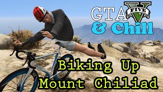GTA V & Chill - Biking Up Mount Chiliad