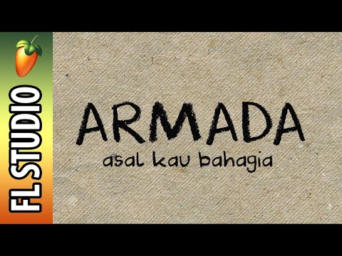 [FL STUDIO] Armada - Asal Kau Bahagia [Instrument Cover]