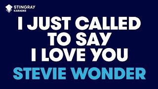 "I Just Called To Say I Love You in the Style of ""Stevie Wonder"" karaoke with lyrics (no lead vocal)"